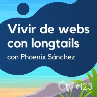 Vivir de Internet con webs con longtails y sin linkbuilding, con Phoenix Sánchez #124