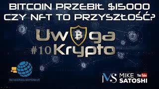 Uwaga Krypto #10 | Bitcoin przebił 15000 USD! Czy NFT to przyszłość?