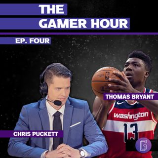 The Gamer Hour - Chris Puckett Interviews NBA Player Thomas Bryant
