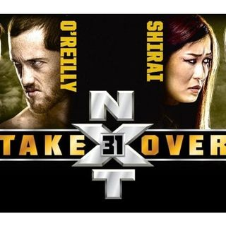 Episode #37: Wrestling News, WWE NXT Takeover 31 Review