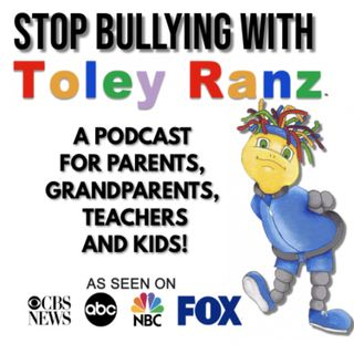 STOP BULLYING with TOLEY RANZ