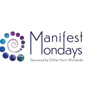 Manifest Mondays - Intention Meets Manifestation with Gillian Harris