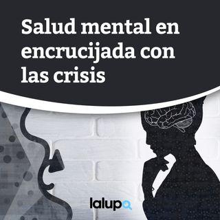 Salud mental en encrucijada con las crisis