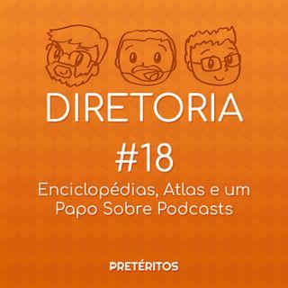 Enciclopédias, Atlas e um papo sobre podcasts