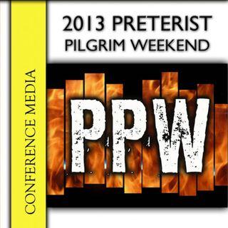 2013 Preterist Pilgrim Weekend