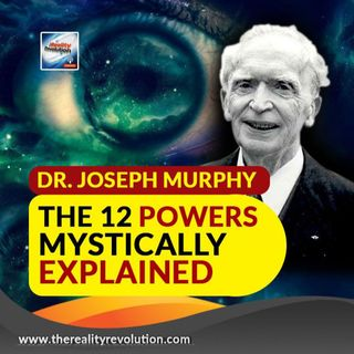 Dr. Joseph Murphy The 12 Powers Mystically Explained