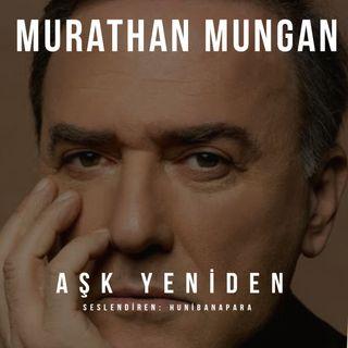 Murathan Mungan- Aşk Yeniden