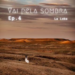 VPS Ep4: La Loba (Mulheres que Correm com os Lobos)