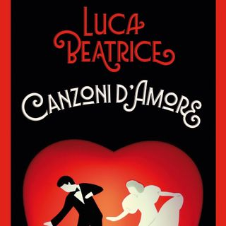 "Luca Beatrice ""Canzoni d'amore"""