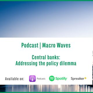 #3 – Central banks: Addressing the policy dilemma