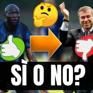Tre motivi per il SÌ e tre motivi per il NO a Lukaku-Chelsea