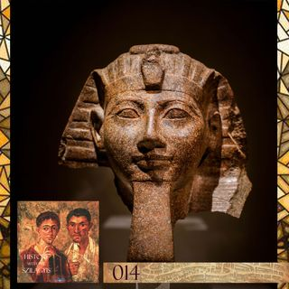 HwtS: 014: The Pharaoh Hatshepsut