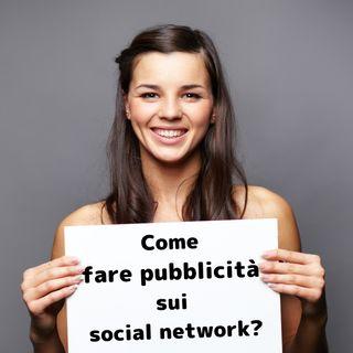 Come fare pubblicità sui social network?