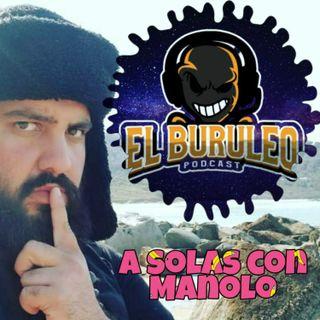 Buruleando S2-EP1: A solas con The Manolo Show