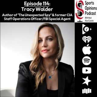"114. SOP: Tracy Walder, Author of ""The Unexpected Spy"" & Former CIA Staff Operations Officer/FBI Special Agent"