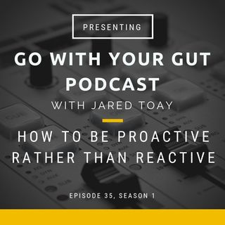 How To Be Proactive Rather Than Reactive
