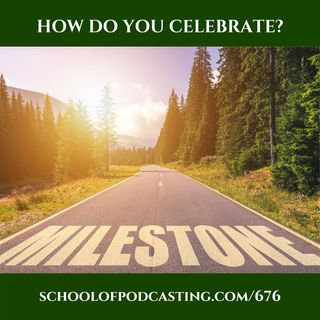 How Should You Celebrate Your Podcast Milestone?