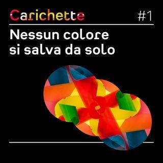 #1 Nessun colore si salva da solo