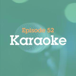 Episode 52: Karaoke