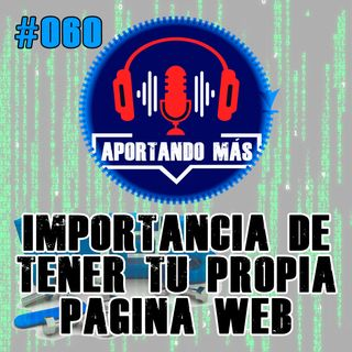 Importancia De Tener Tu Propia Página Web | #060 - Aportandomas.com