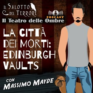 12 - La città dei morti - Edinburgh Vault