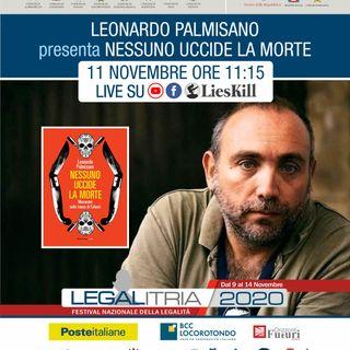 """Legalitria 2020 - """"Nessuno uccide la morte"""" di Leonardo Palmisano - 11/11/2020"""