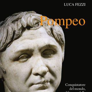 """Luca Fezzi """"Pompeo"""""""