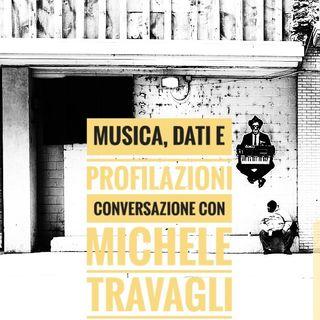 Dialogo con Michele Travagli: crossover su musica, dati, profilazioni e nicchie di pubblico - Propaganda - s3e19