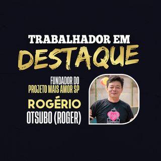 """""""Trabalhador em Destaque"""" com Rogério Otsubo, fundador do Projeto """"Mais Amor SP"""""""