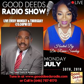 James Hunt the Credit Guru of Atlanta shares on Good Deeds Radio Show