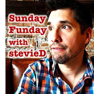 SundayFunday with stevieD