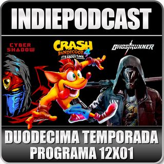 Indiepodcast 12x01 'Cyber Shadow, Crash Bandicoot 4 y Ghostrunner""