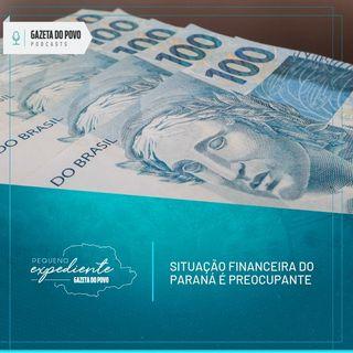 Pequeno Expediente #80: a situação financeira do Paraná é delicada