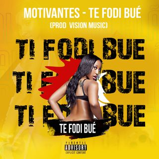 Motivantes - Te Fodi Bué (Prod  Vision Music)[2k21]