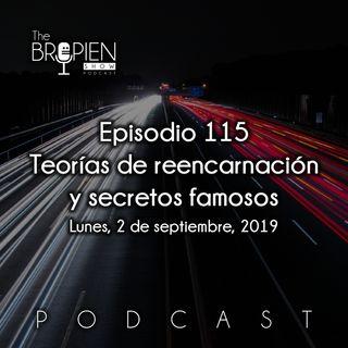 115 - Bropien - Teorías de reencarnación y secretos famosos