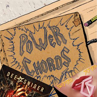 Power Chords Podcast: Track 71--Twisted Sister and Dee Snider