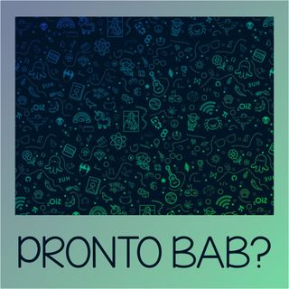 - PRONTO BAB? - Paola