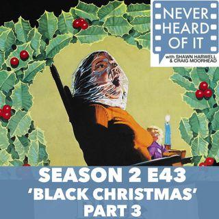 Season 2 Ep 43 - 'Black Christmas' Part 3