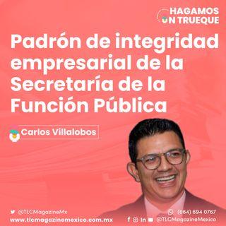 Episodio 51. Padrón de integridad empresarial de la Secretaría de la Función Pública  ⋅ Con Carlos Villalobos