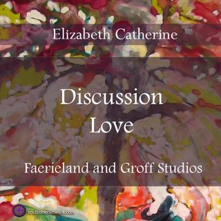 Discussion: Love with Hypnotherapist Elizabeth Catherine