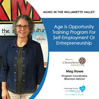9/11/18: Meg Rowe with Chemeketa Small Business Development Center | Aging In The Willamette Valley with John Hughes from ComForCare Salem