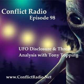 Episode 98  UFO Disclosure & Alien Threat Analysis with Tony Topping