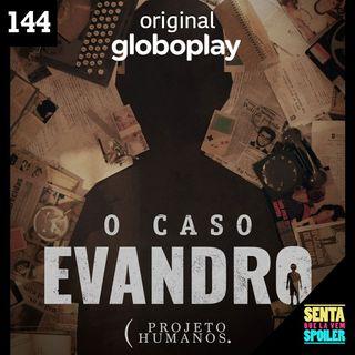 EP 144 - O Caso Evandro