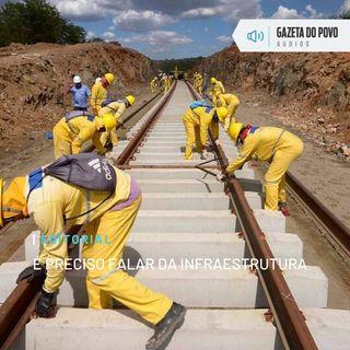 Editorial: É preciso falar da infraestrutura