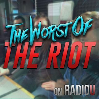 Worst Of The RIOT for October 15th, 2019