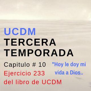 Capitulo #10 Ejercicio 233 UCDM con Ariel Partida