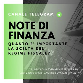 Note di Finanza | Quanto è importante la scelta del giusto regime fiscale?