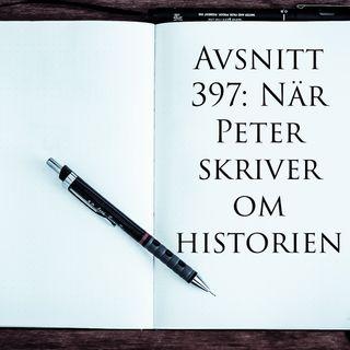 Avsnitt 397: När Peter skriver om historien