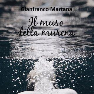 Gianfranco Martana- Il muso della murena
