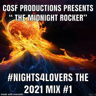 COSF Productions Presents #Nights4Lovers The 2021 Mix #1